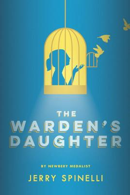The Warden's Daughter - Spinelli, Jerry