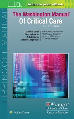 The Washington Manual of Critical Care - Kollef, Marin, MD