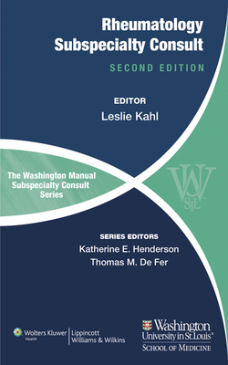 The Washington Manual of Rheumatology Subspecialty Consult - Kahl, Leslie