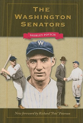 "The Washington Senators - Povich, Shirley, and Peterson, Richard ""Pete"" (Foreword by)"