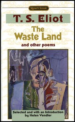 """The Waste Land"" and Other Poems - Eliot, T. S., and Vendler, Helen Hennessy"
