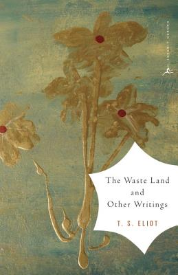 The Waste Land and Other Writings - Eliot, T S, Professor, and Karr, Mary (Introduction by)
