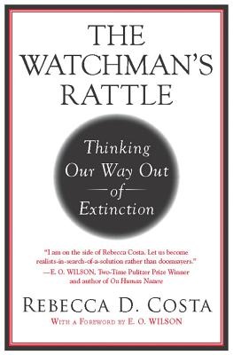 The Watchman's Rattle: Thinking Our Way Out of Extinction - Perseus