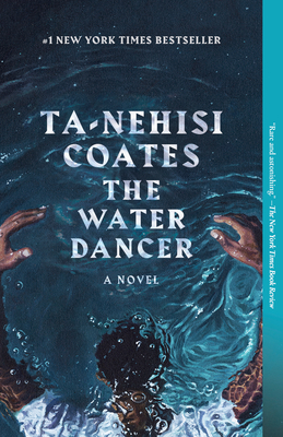 The Water Dancer - Coates, Ta-Nehisi