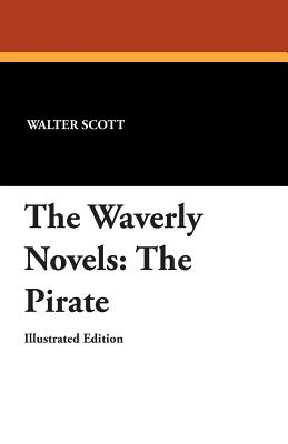 The Waverly Novels: The Pirate - Scott, Walter, Sir