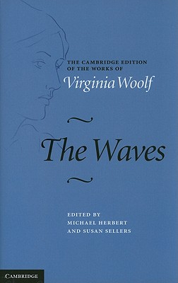 The Waves - Woolf, Virginia, and Herbert, Michael (Editor), and Sellers, Susan (Editor)