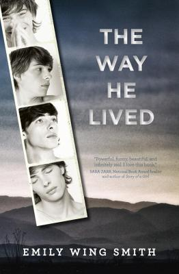 The Way He Lived - Smith, Emily Wing
