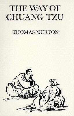 The Way of Chuang Tzu - Merton, Thomas
