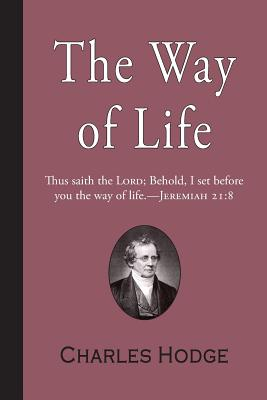 The Way of Life - Hodge, Charles, Reverend