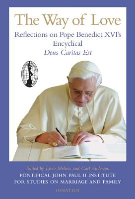 The Way of Love: Reflections on Pope Benedict XVI's Encyclical Deus Caritas Est - Melina, Livio