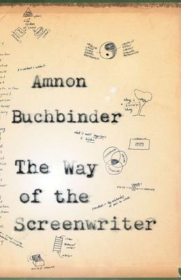 The Way of the Screenwriter - Buchbinder, Amnon