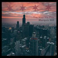 The Way We Play - Marquis Hill