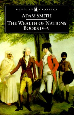 The Wealth of Nations: Books IV-V - Smith, Adam, and Skinner, Andrew (Notes by)