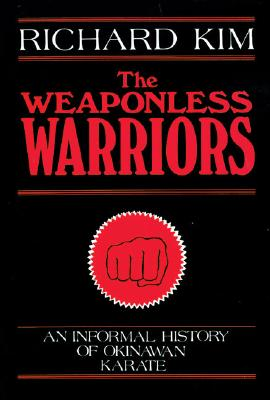 The Weaponless Warriors - Kim, Richard, and Scurra, John (Editor)