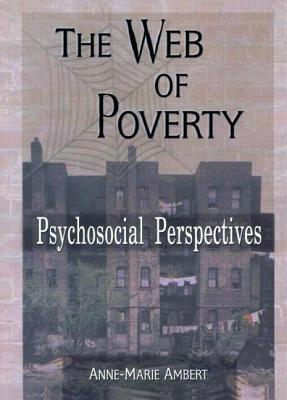 The Web of Poverty - Ambert, Anne-Marie, and Trepper, Terry S, and Anne-Marie, Ambert