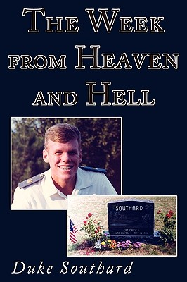 The Week from Heaven and Hell - Southard, Duke