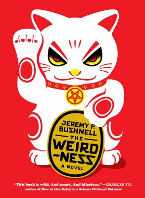 The Weirdness - Bushnell, Jeremy P