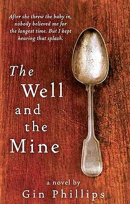 The Well And The Mine - Phillips, Gin