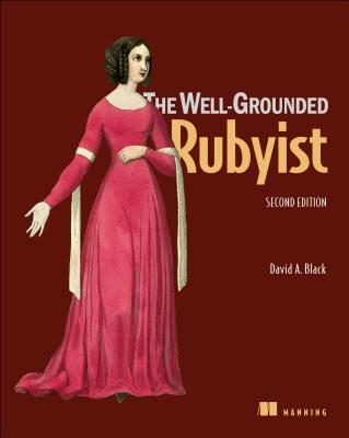 The Well-Grounded Rubyist - Black, David A