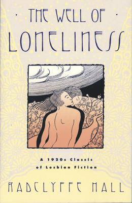 The Well of Loneliness: The Classic of Lesbian Fiction - Hall, Radclyffe