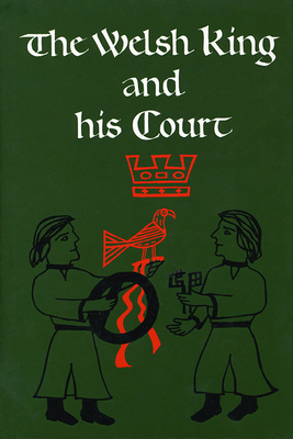 The Welsh King and His Court - Charles-Edwards, T M