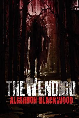 The Wendigo - Blackwood, Algernon