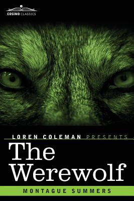 The Werewolf - Summers, Montague, Professor, and Coleman, Loren (Introduction by)