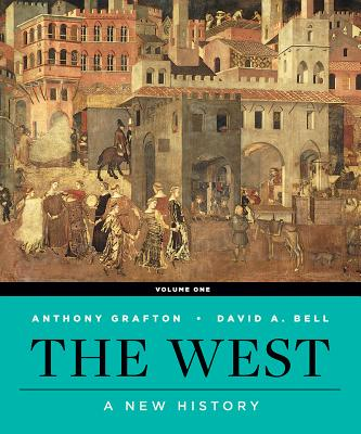 The West: A New History - Bell, David A, and Grafton, Anthony