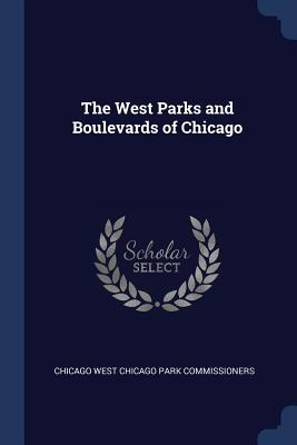 The West Parks and Boulevards of Chicago - Commissioners, Chicago West Chicago Park