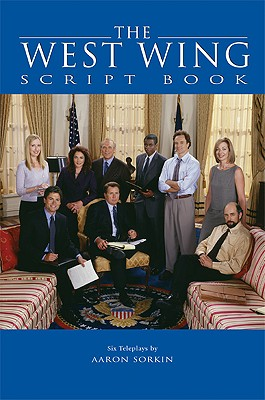 The West Wing - Sorkin, Aaron (Introduction by), and Madaras, Lynda, and Madaras, Area