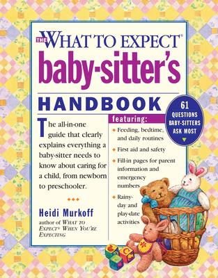 The What to Expect Baby-Sitter's Handbook - Murkoff, Heidi, and Mazel, Sharon
