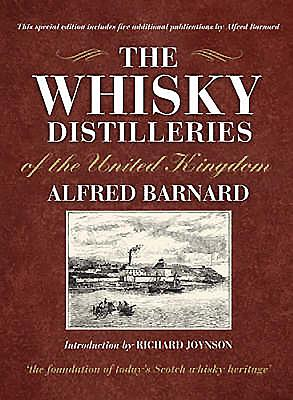 The Whisky Distilleries of the United Kingdom - Barnard, Alfred, and Joynson, Richard (Introduction by)