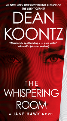 The Whispering Room: A Jane Hawk Novel - Koontz, Dean