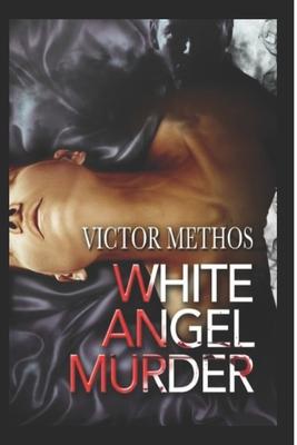 The White Angel Murder - Methos, Victor