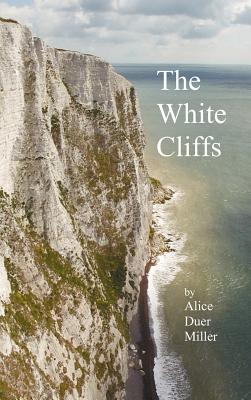 The White Cliffs - Miller, Alice Duer