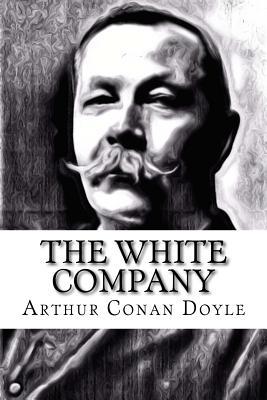 The White Company - Doyle, Arthur Conan, Sir