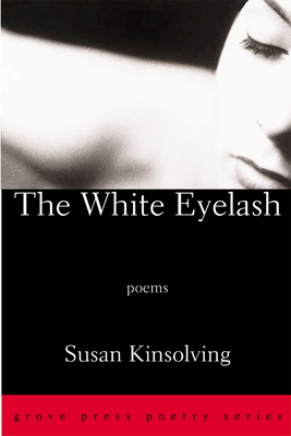 The White Eyelash - Kinsolving, Susan