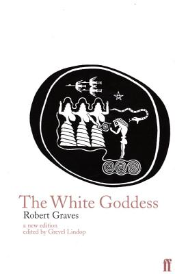The White Goddess - Graves, Robert