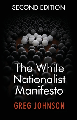 The White Nationalist Manifesto (Second Edition) - Johnson, Greg