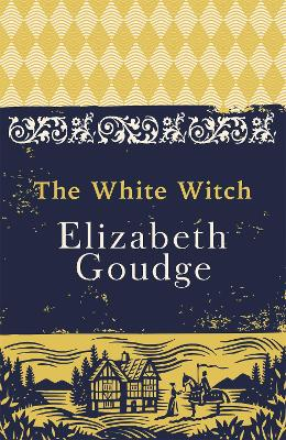 The White Witch - Goudge, Elizabeth