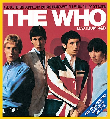 The Who: Maximum R&B - Barnes, Richard, and Townshend, Pete (Introduction by)