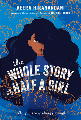 The Whole Story of Half a Girl - Hiranandani, Veera