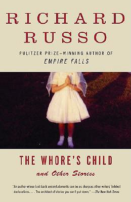 The Whore's Child: Stories - Russo, Richard
