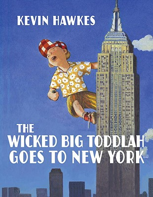 The Wicked Big Toddlah Goes to New York - Hawkes, Kevin