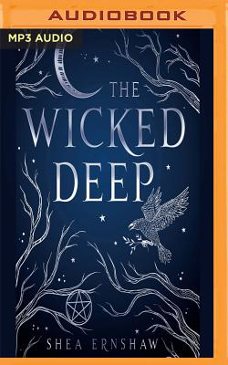 The Wicked Deep - Ernshaw, Shea, and Turner, Casey (Read by)
