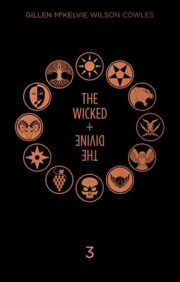 The Wicked + the Divine Deluxe Edition: Year Three - Gillen, Kieron, and McKelvie, Jamie, and Wilson, Matt