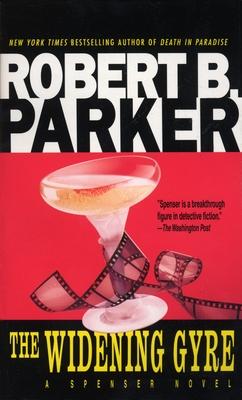 The Widening Gyre - Parker, Robert B