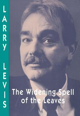 The Widening Spell of Leaves - Levis, Larry