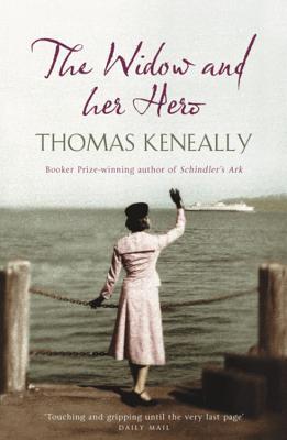 The Widow and Her Hero - Keneally, Thomas