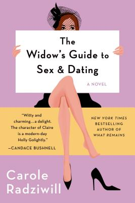 The Widow's Guide to Sex and Dating - Radziwill, Carole